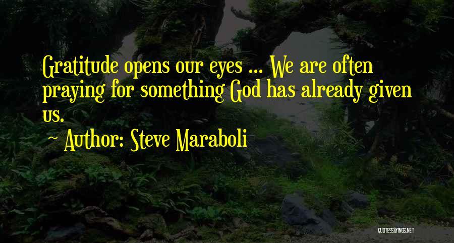 Praying Often Quotes By Steve Maraboli