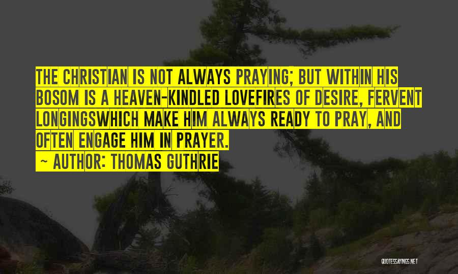 Praying Often Quotes By Thomas Guthrie