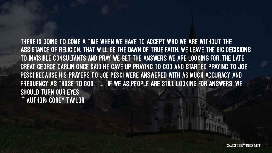 Praying Together Quotes By Corey Taylor