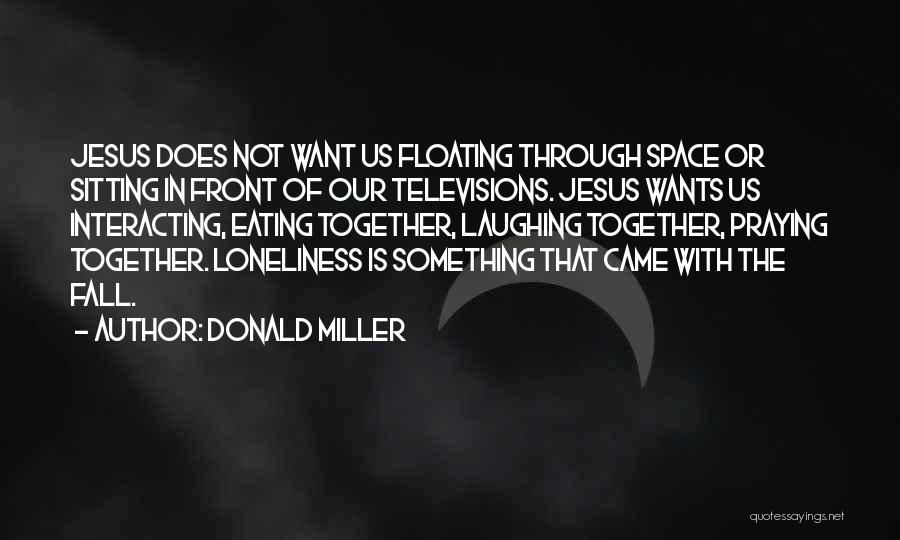 Praying Together Quotes By Donald Miller
