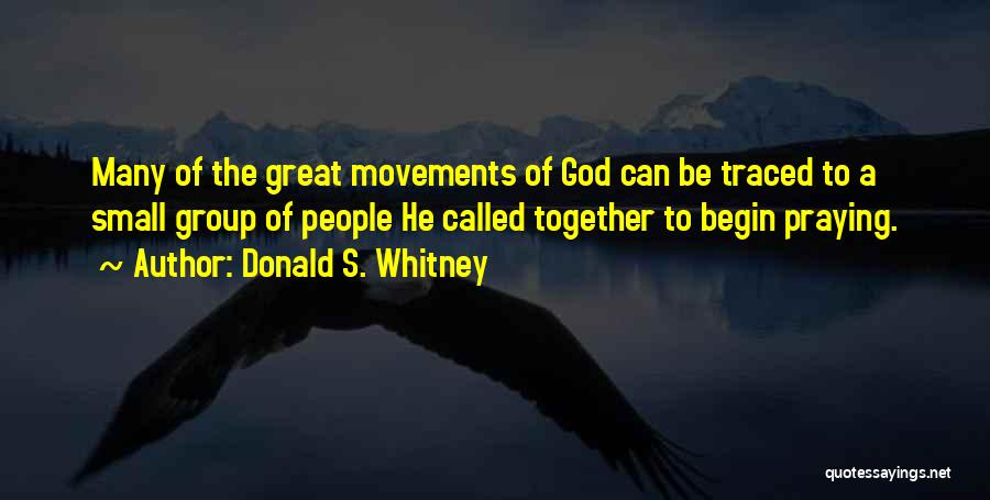 Praying Together Quotes By Donald S. Whitney