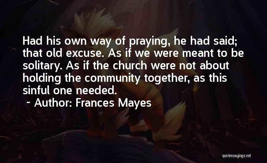 Praying Together Quotes By Frances Mayes