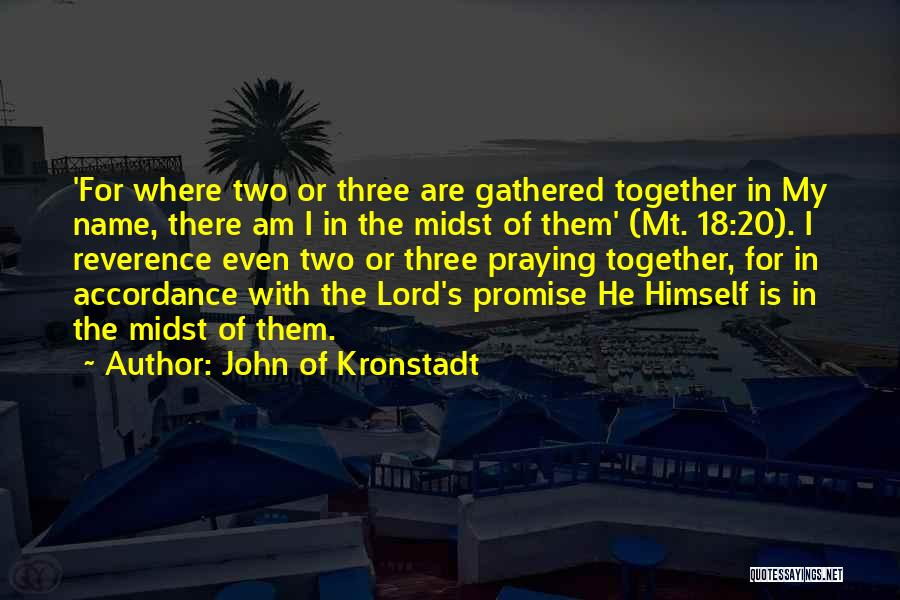 Praying Together Quotes By John Of Kronstadt