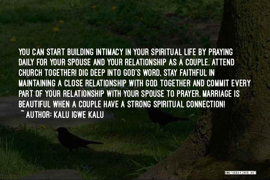 Praying Together Quotes By Kalu Igwe Kalu