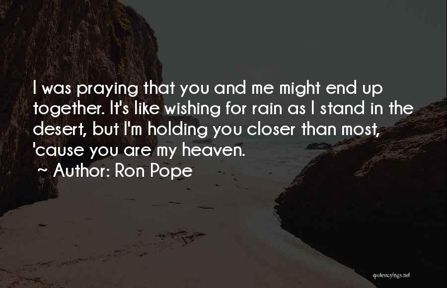 Praying Together Quotes By Ron Pope