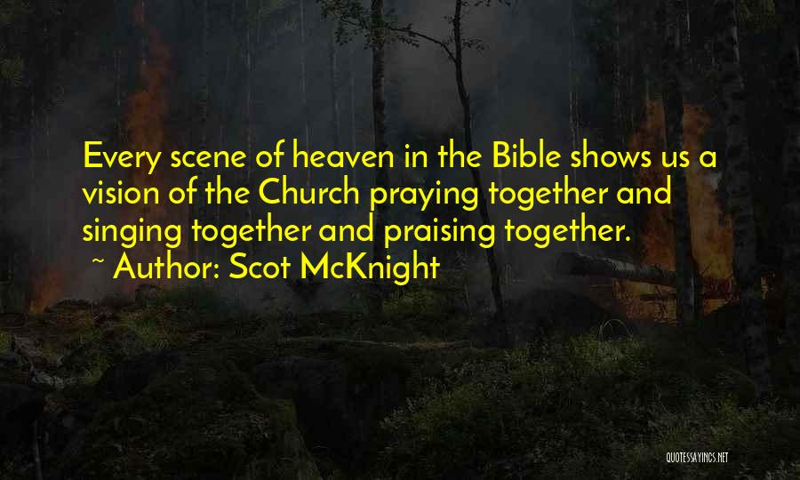 Praying Together Quotes By Scot McKnight