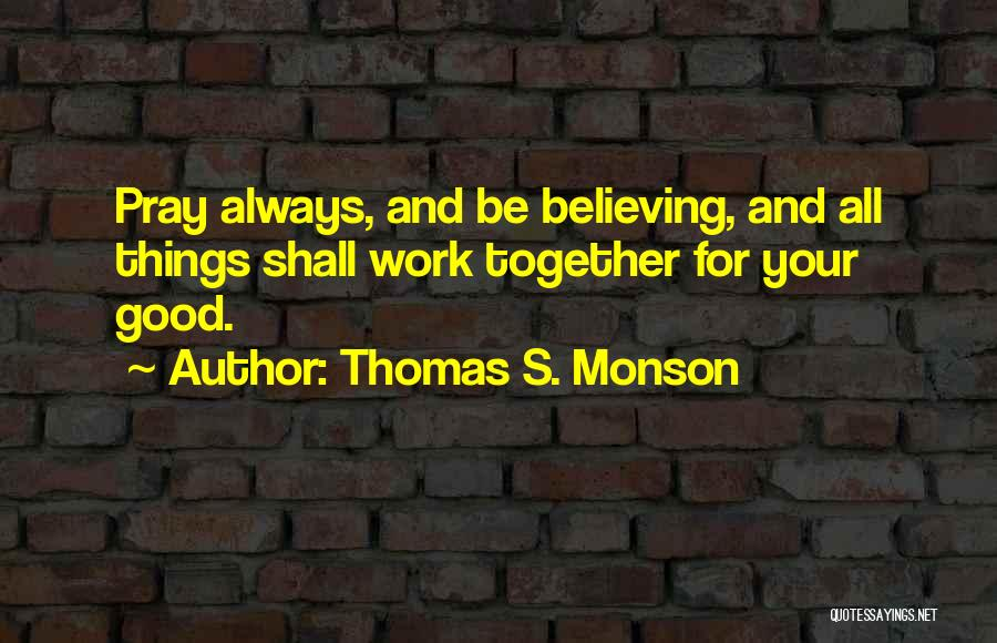Praying Together Quotes By Thomas S. Monson
