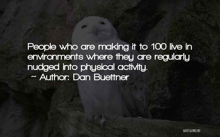 Pre Birthday Surprise Quotes By Dan Buettner