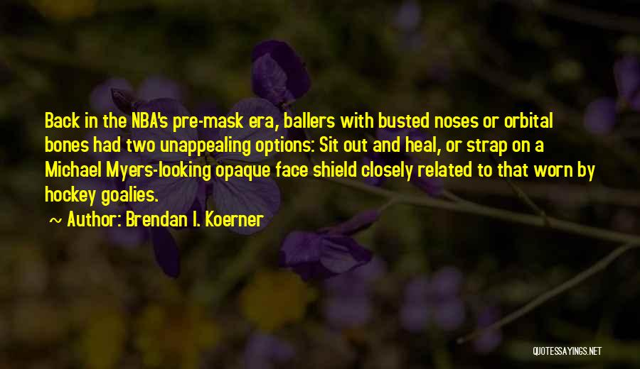Pre Quotes By Brendan I. Koerner