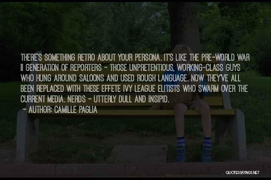 Pre Quotes By Camille Paglia