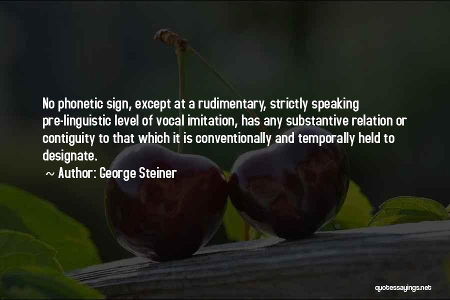 Pre Quotes By George Steiner
