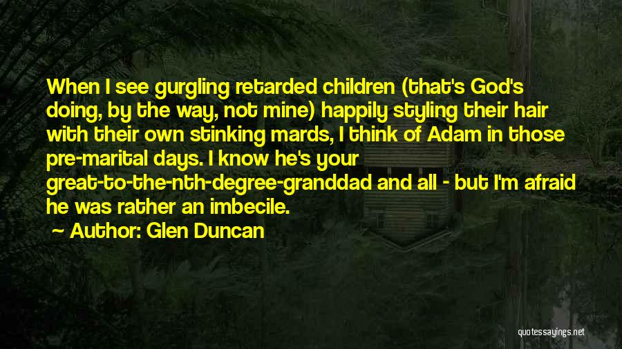 Pre Quotes By Glen Duncan