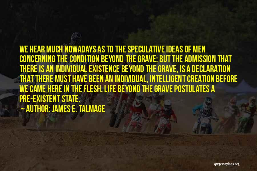 Pre Quotes By James E. Talmage