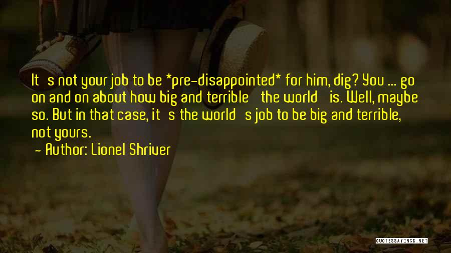 Pre Quotes By Lionel Shriver