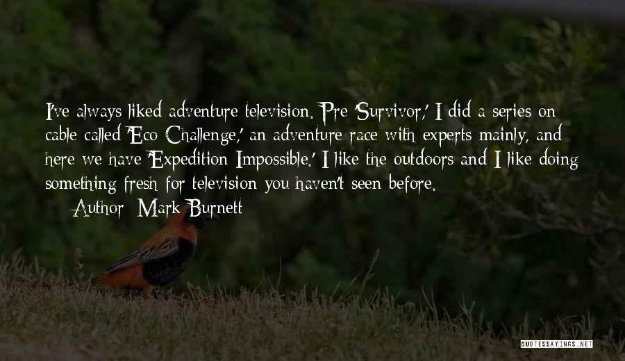 Pre Quotes By Mark Burnett