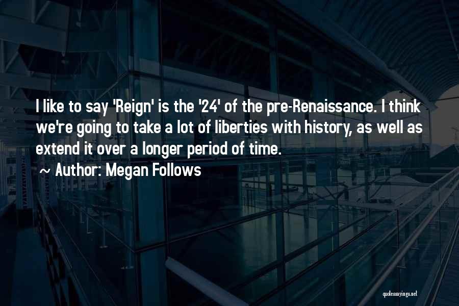 Pre Quotes By Megan Follows