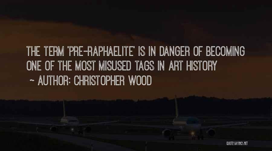 Pre Raphaelite Quotes By Christopher Wood