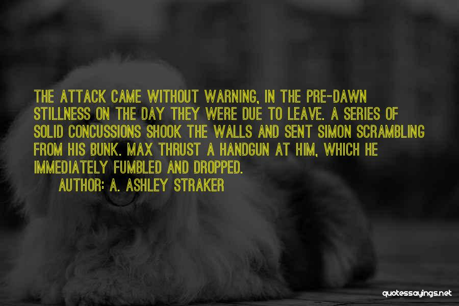 Pre War Quotes By A. Ashley Straker