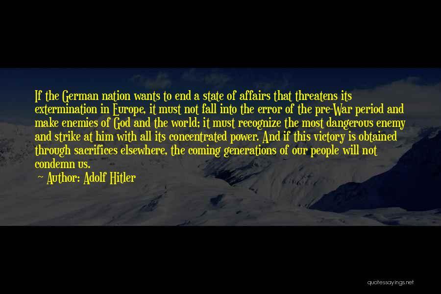 Pre War Quotes By Adolf Hitler