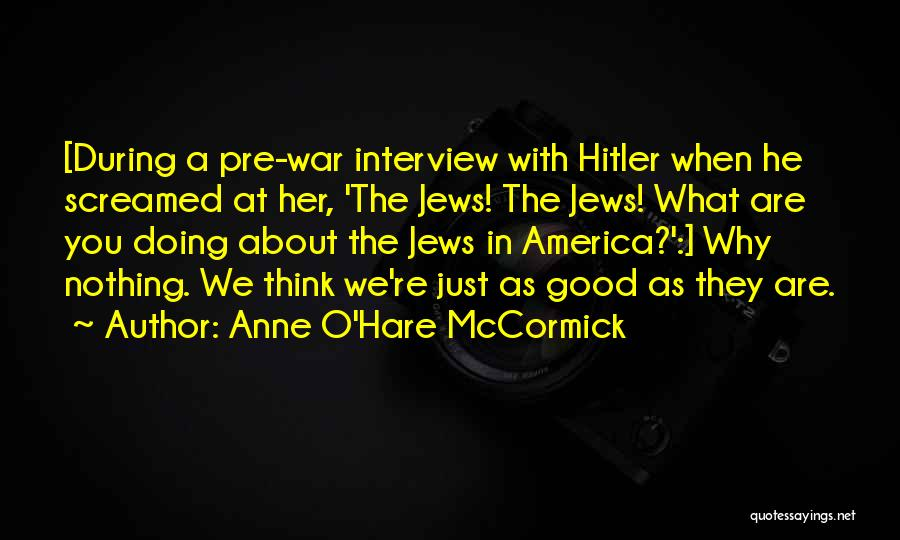 Pre War Quotes By Anne O'Hare McCormick