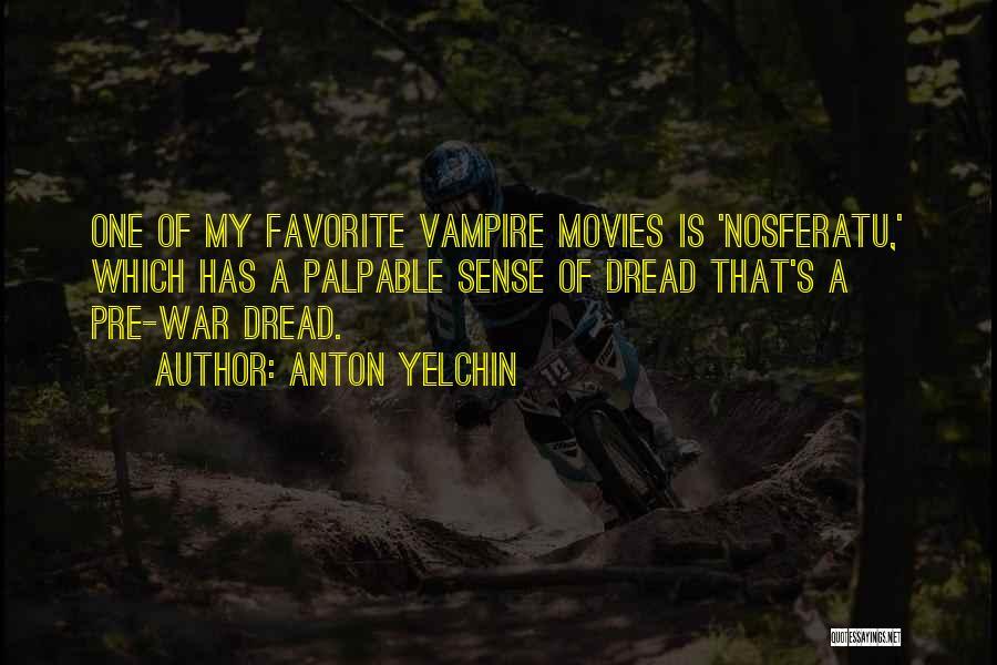 Pre War Quotes By Anton Yelchin