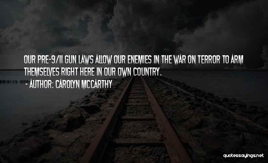 Pre War Quotes By Carolyn McCarthy