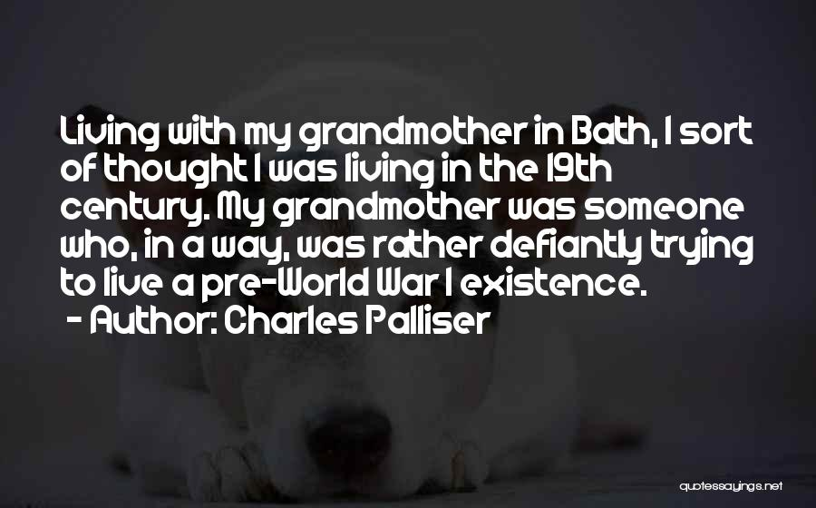 Pre War Quotes By Charles Palliser