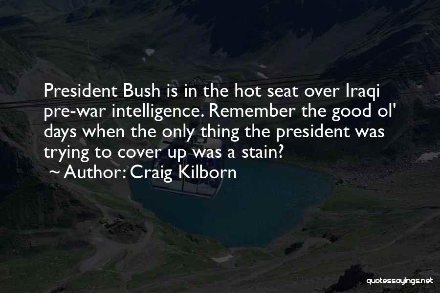 Pre War Quotes By Craig Kilborn