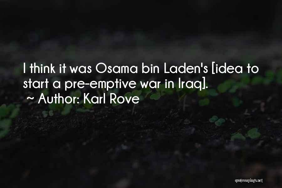 Pre War Quotes By Karl Rove