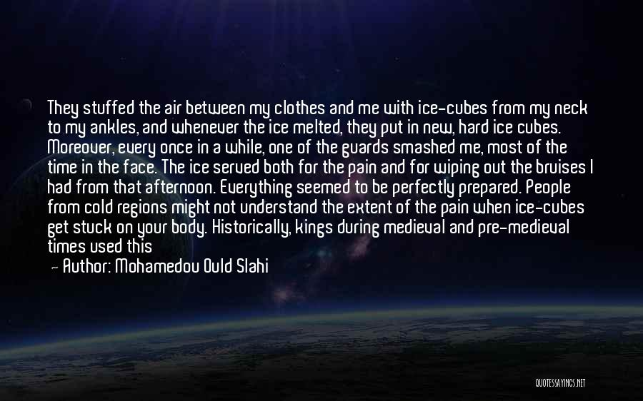 Pre War Quotes By Mohamedou Ould Slahi
