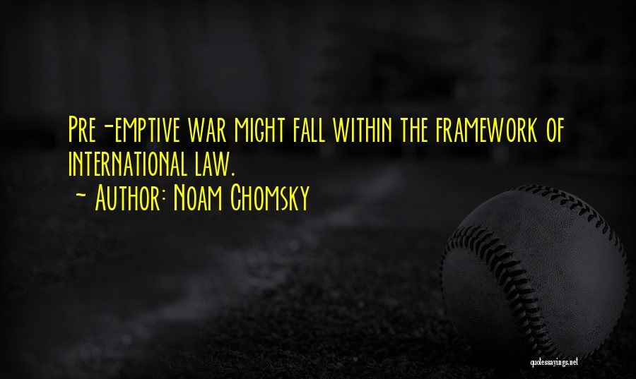 Pre War Quotes By Noam Chomsky