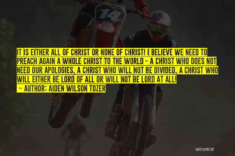 Preach Quotes By Aiden Wilson Tozer