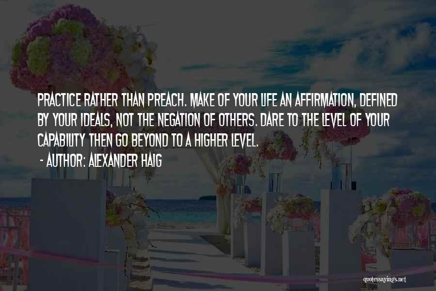 Preach Quotes By Alexander Haig