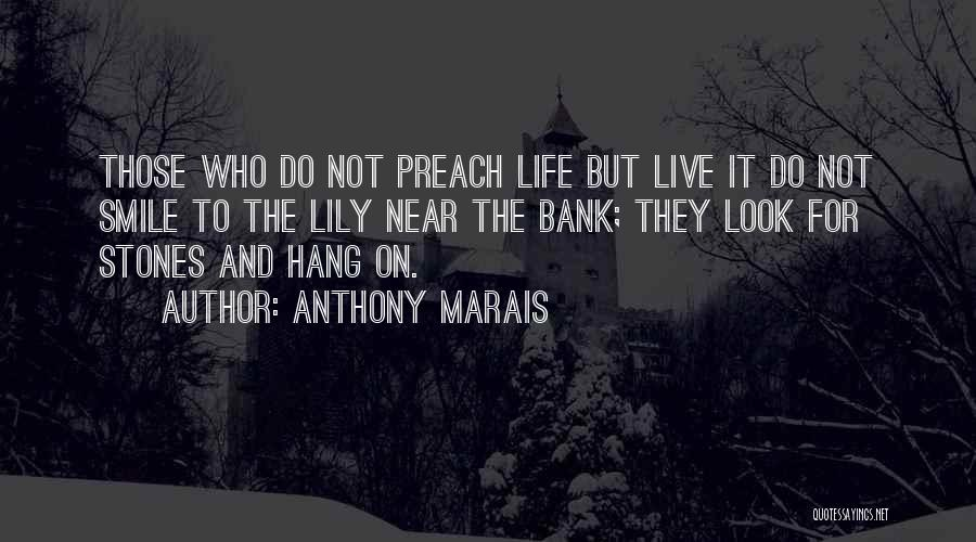 Preach Quotes By Anthony Marais