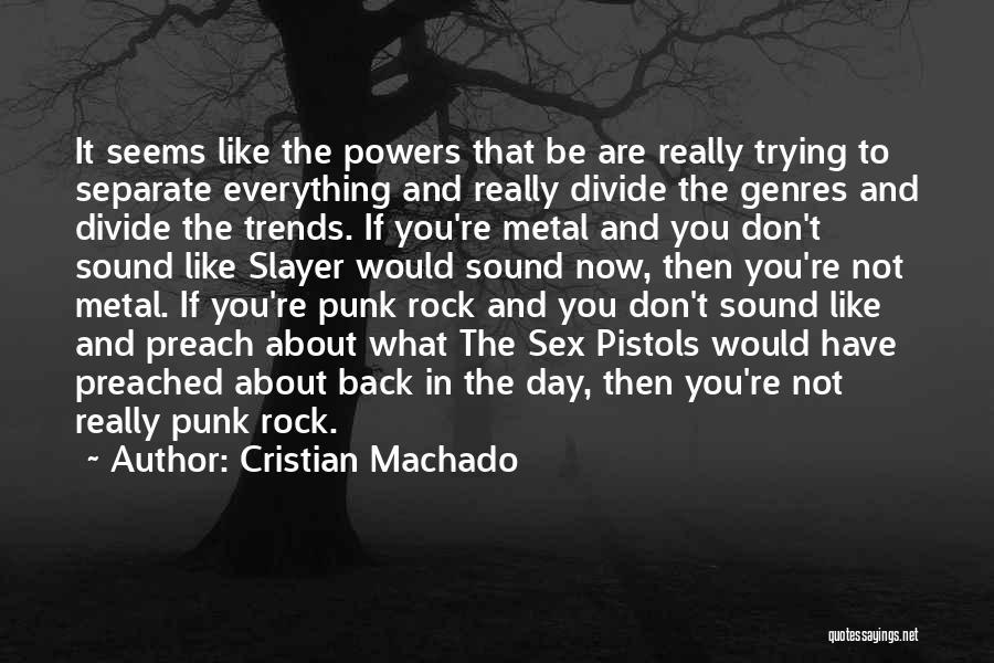 Preach Quotes By Cristian Machado