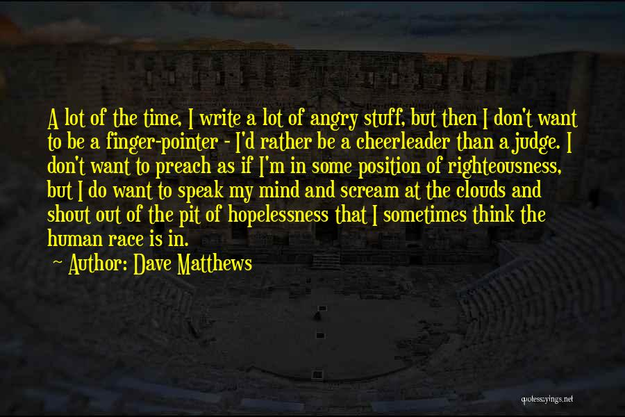 Preach Quotes By Dave Matthews