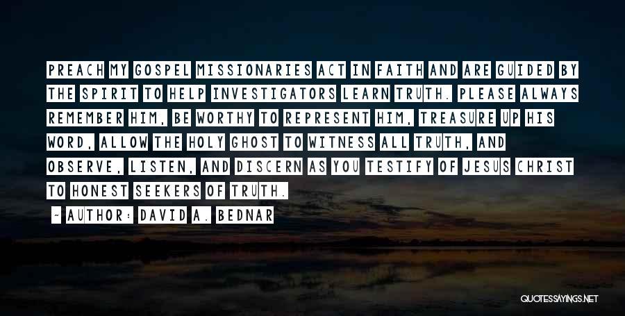 Preach Quotes By David A. Bednar
