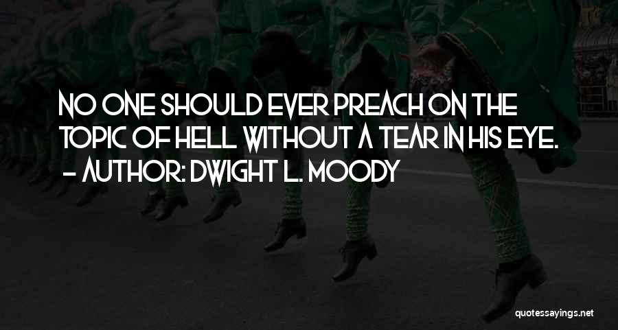 Preach Quotes By Dwight L. Moody