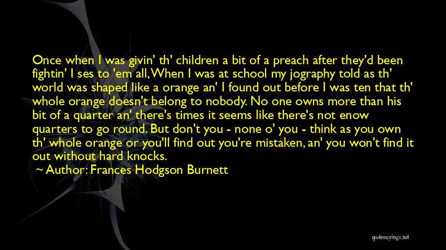 Preach Quotes By Frances Hodgson Burnett