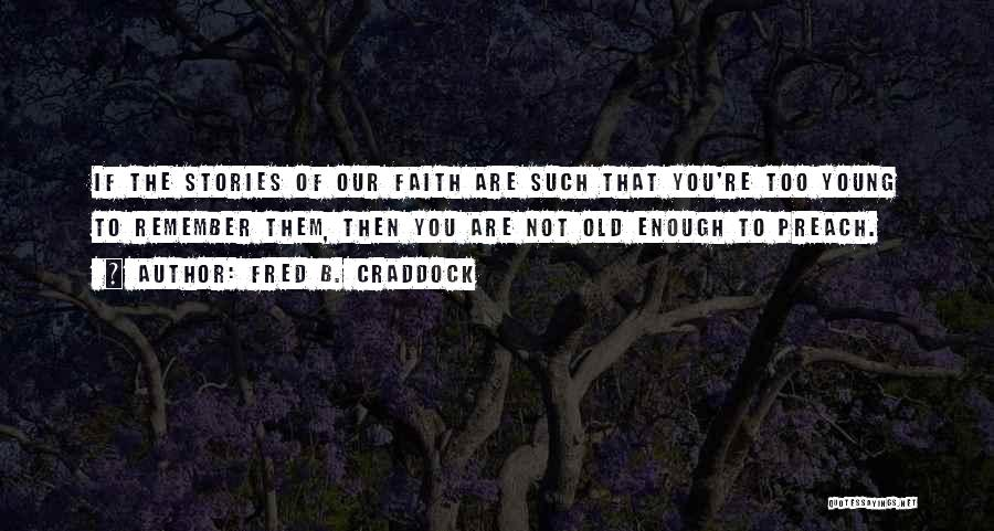 Preach Quotes By Fred B. Craddock
