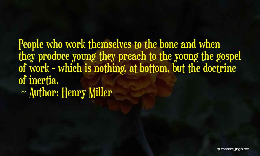 Preach Quotes By Henry Miller