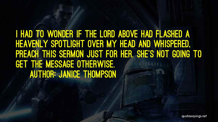 Preach Quotes By Janice Thompson