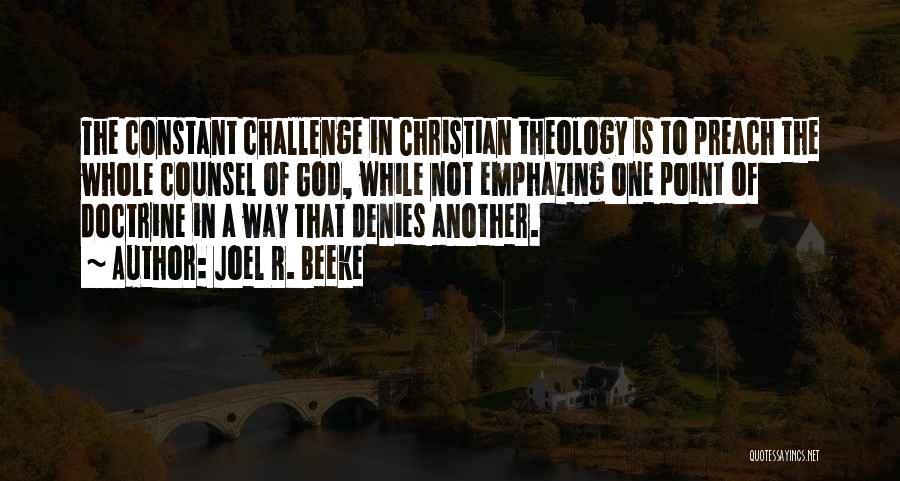 Preach Quotes By Joel R. Beeke