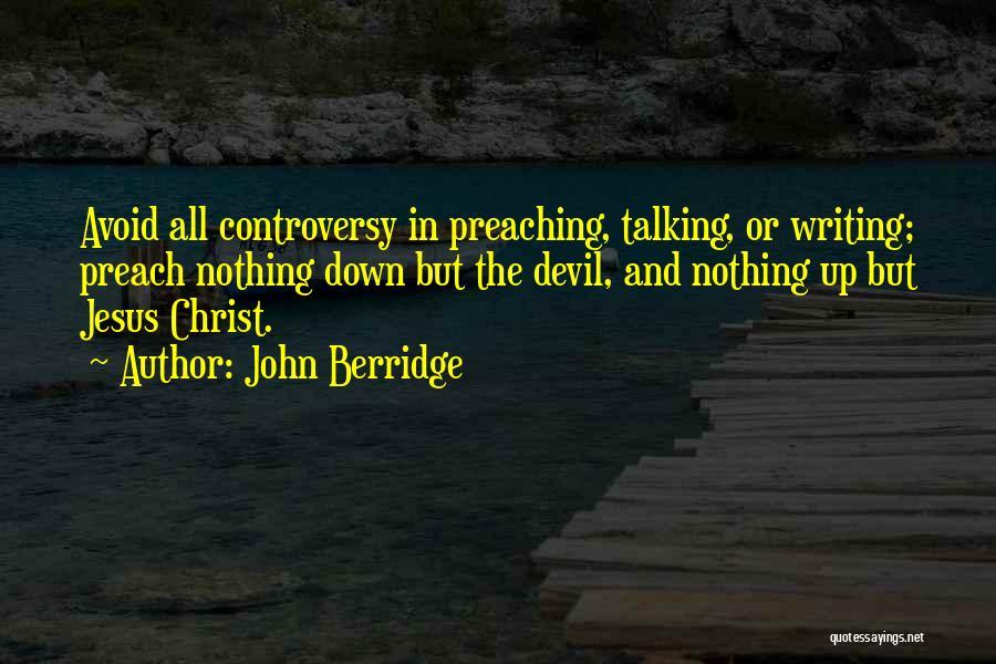 Preach Quotes By John Berridge