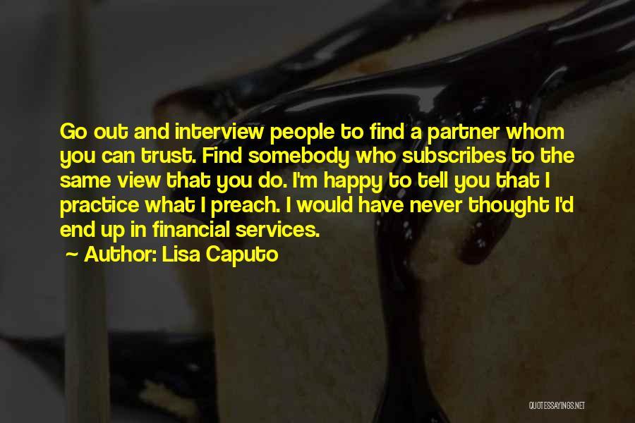 Preach Quotes By Lisa Caputo