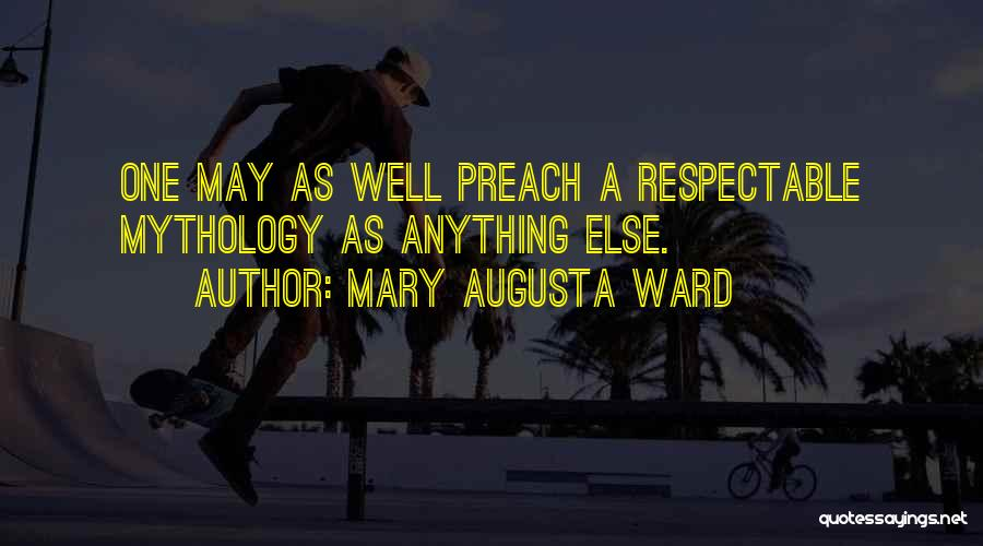 Preach Quotes By Mary Augusta Ward