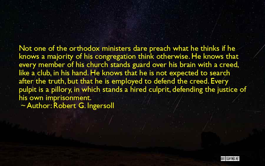 Preach Quotes By Robert G. Ingersoll