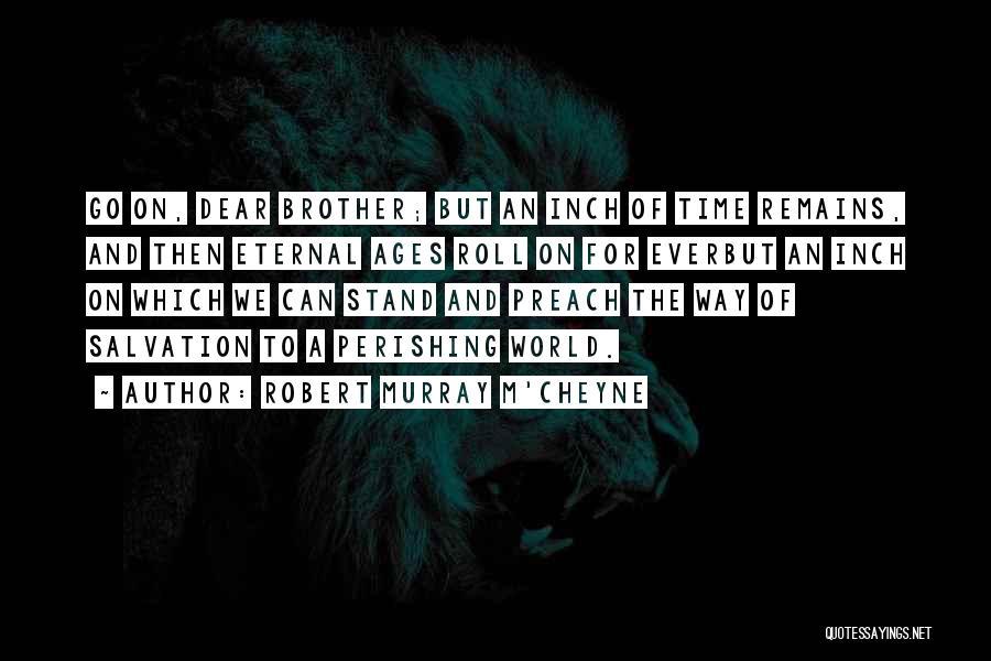 Preach Quotes By Robert Murray M'Cheyne