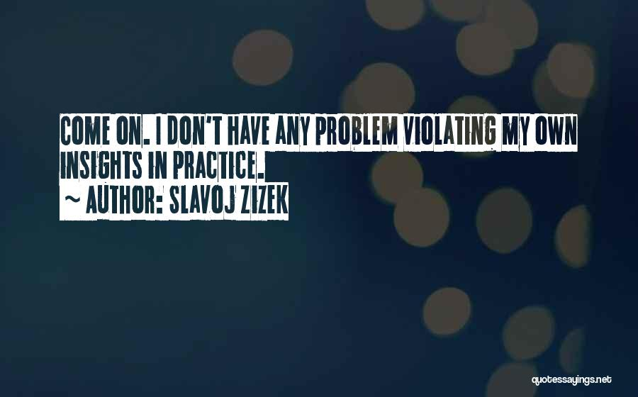 Preach Quotes By Slavoj Zizek