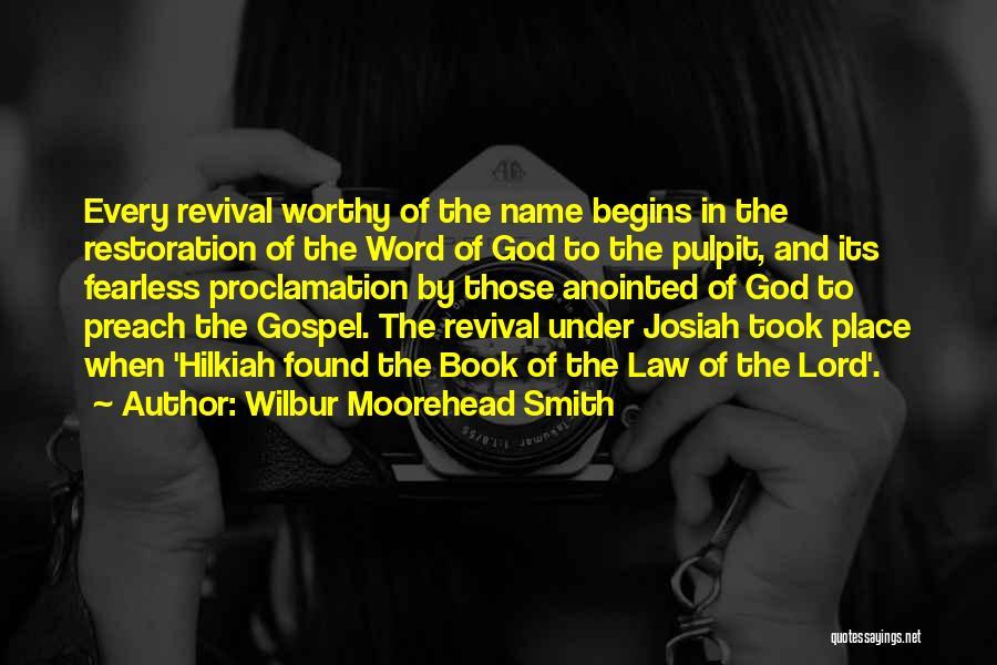Preach Quotes By Wilbur Moorehead Smith